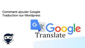 Comment ajouter Google traduction sur Wordpress par Wp Ninja