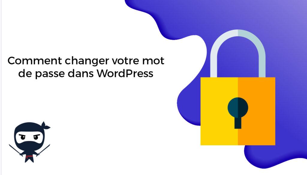 Comment changer mot de passe de mon site wordpress