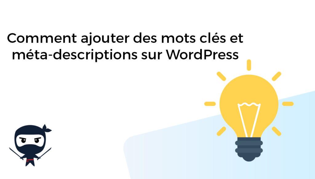 Comment ajouter des mots clés et méta-descriptions sur WordPress