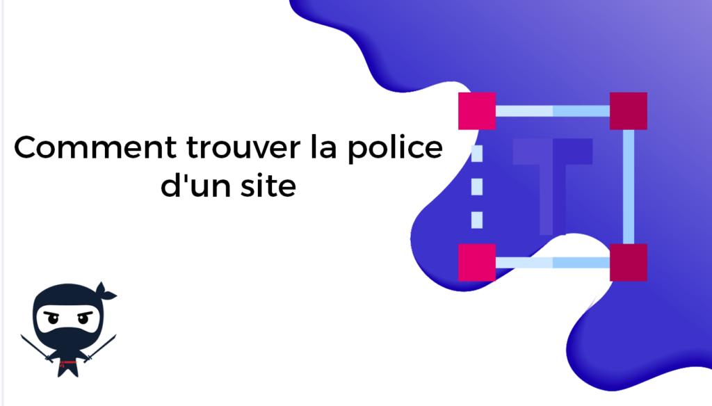 Comment trouver la police d'un site