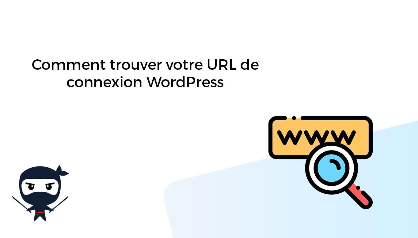 Comment trouver votre URL de connexion WordPress