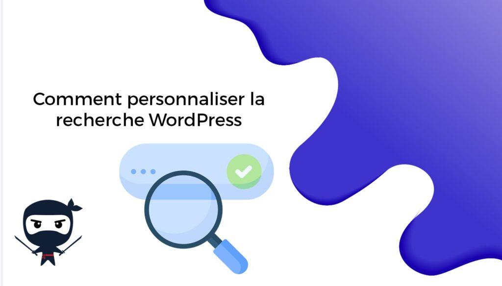 Comment personnaliser la recherche WordPress